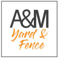 A&M Yard & Fence